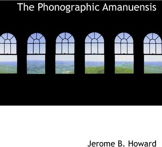 The Phonographic Amanuensis