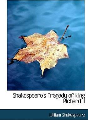 Shakespeare's Tragedy of King Richard II