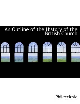 An Outline of the History of the British Church