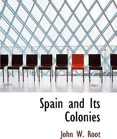 Spain and Its Colonies