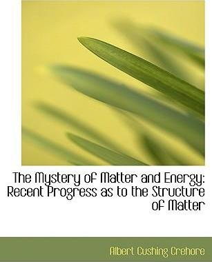 The Mystery of Matter and Energy