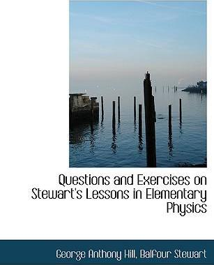 Questions and Exercises on Stewart's Lessons in Elementary Physics