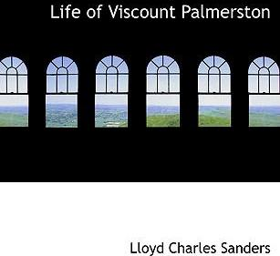 Life of Viscount Palmerston