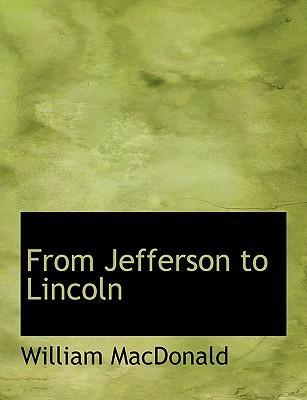 From Jefferson to Lincoln