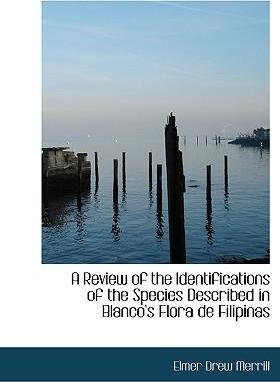 A Review of the Identifications of the Species Described in Blanco's Flora de Filipinas
