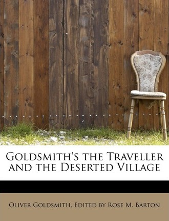 Goldsmith's the Traveller and the Deserted Village
