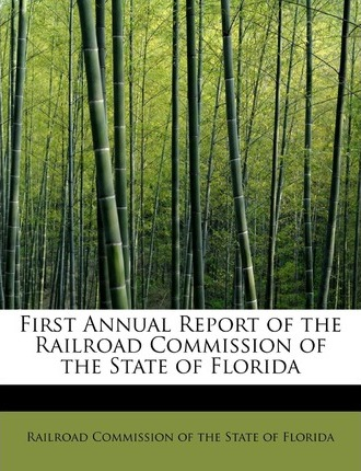 First Annual Report of the Railroad Commission of the State of Florida