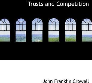 Trusts and Competition