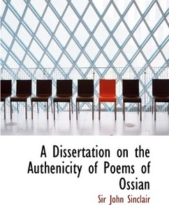 A Dissertation on the Authenicity of Poems of Ossian