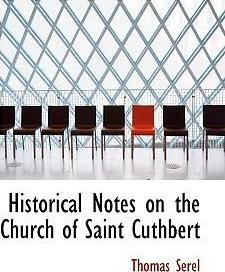 Historical Notes on the Church of Saint Cuthbert