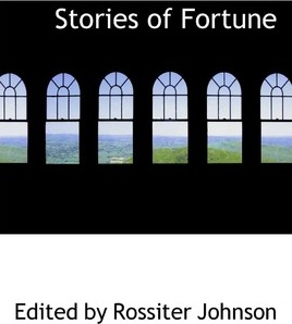 Stories of Fortune