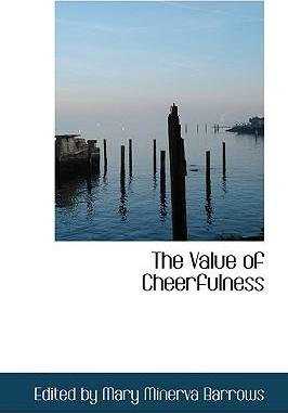 The Value of Cheerfulness