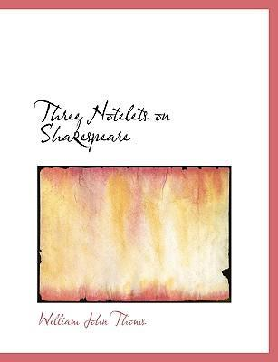 Three Notelets on Shakespeare