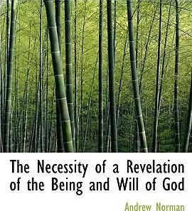 The Necessity of a Revelation of the Being and Will of God