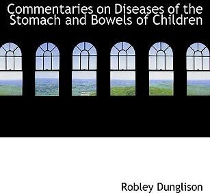 Commentaries on Diseases of the Stomach and Bowels of Children