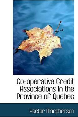 Cooperative Credit Associations in the Province of Quebec