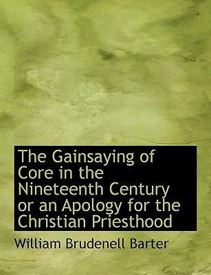 The Gainsaying of Core in the Nineteenth Century or an Apology for the Christian Priesthood