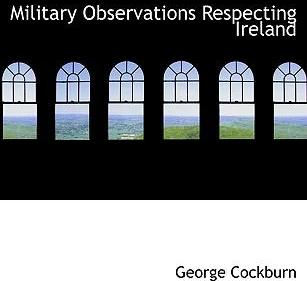 Military Observations Respecting Ireland
