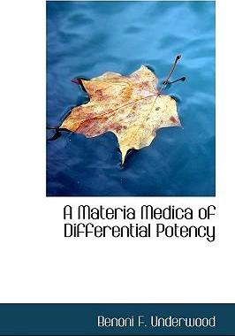 A Materia Medica of Differential Potency