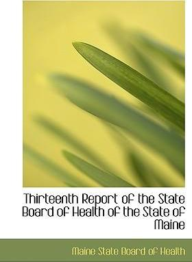 Thirteenth Report of the State Board of Health of the State of Maine
