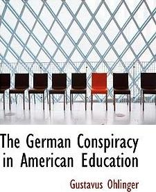 The German Conspiracy in American Education