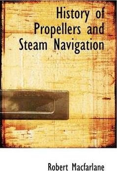 History of Propellers and Steam Navigation