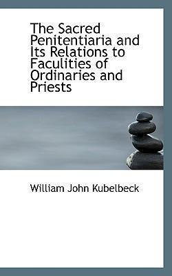The Sacred Penitentiaria and Its Relations to Faculities of Ordinaries and Priests