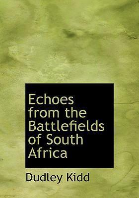 Echoes from the Battlefields of South Africa