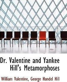 Dr. Valentine and Yankee Hill's Metamorphoses