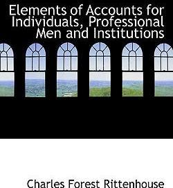 Elements of Accounts for Individuals, Professional Men and Institutions