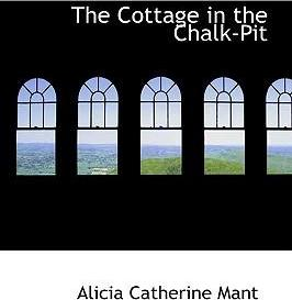 The Cottage in the Chalk-Pit