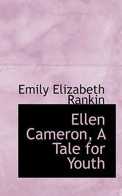 Ellen Cameron, a Tale for Youth
