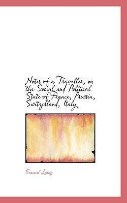 Notes of a Traveller, on the Social and Political State of France, Prussia, Switzerland, Italy