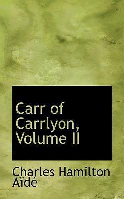 Carr of Carrlyon, Volume II