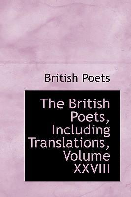 The British Poets, Including Translations, Volume XXVIII