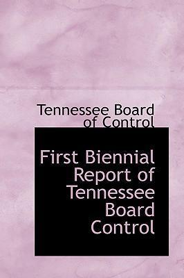 First Biennial Report of Tennessee Board Control