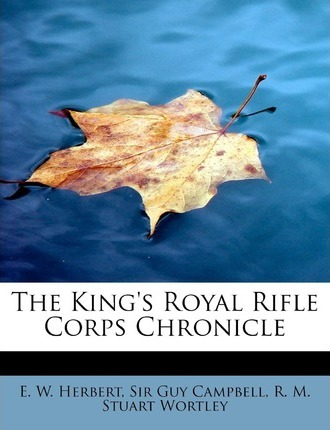 The King's Royal Rifle Corps Chronicle