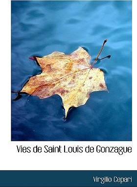 Vies de Saint Louis de Gonzague