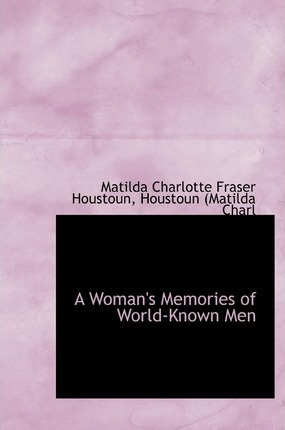A Woman's Memories of World-Known Men