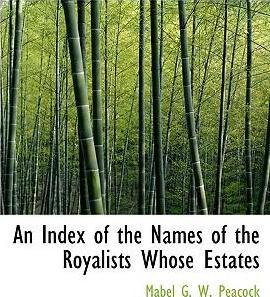 An Index of the Names of the Royalists Whose Estates