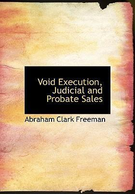 Void Execution, Judicial and Probate Sales