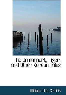 The Unmannerly Tiger, and Other Korean Tales