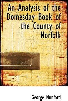 An Analysis of the Domesday Book of the County of Norfolk