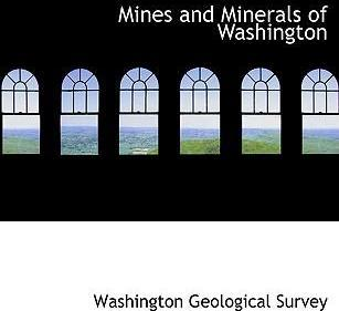 Mines and Minerals of Washington