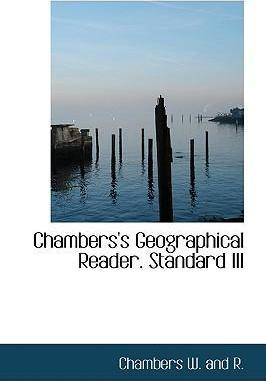Chambers's Geographical Reader. Standard III