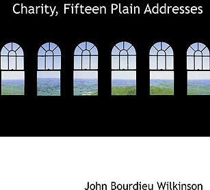 Charity, Fifteen Plain Addresses