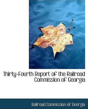 Thirty-Fourth Report of the Railroad Commission of Georgia