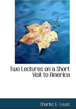 Two Lectures on a Short Visit to America