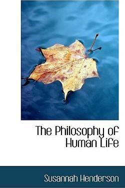 The Philosophy of Human Life