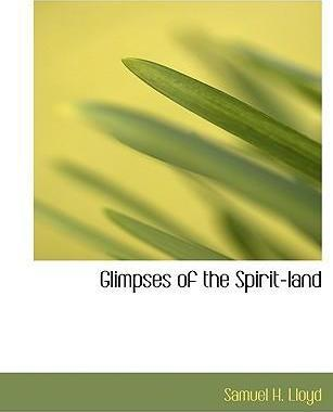 Glimpses of the Spirit-Land
